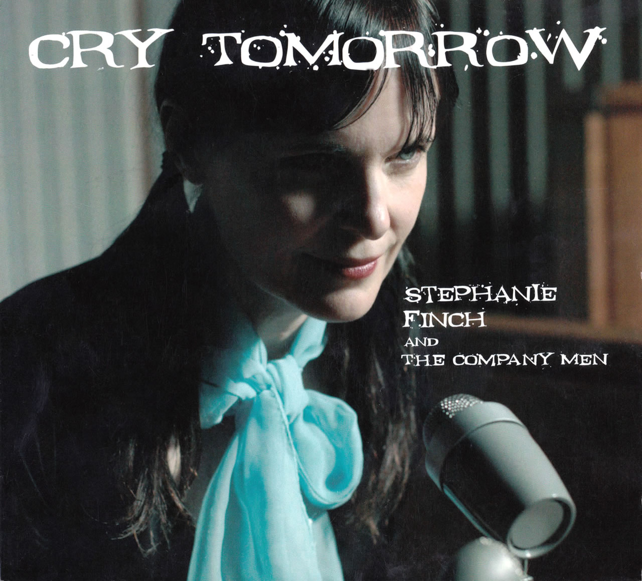 Stephanie Finch And The Company Men 'Cry Tomorrow' CD