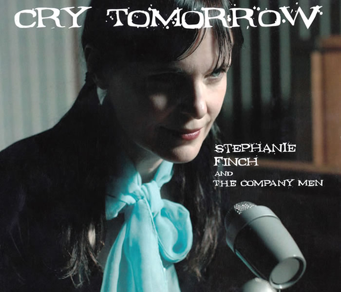Stephanie Finch and The Company Men Cry Tomorrow CD