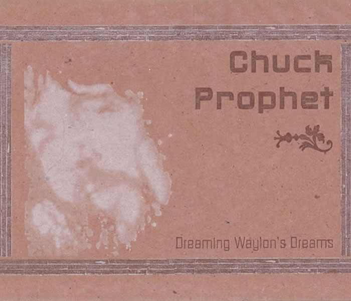 Chuck Prophet Dreaming Waylon'sDreams CD
